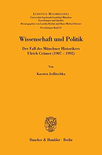 9783428118618: Wissenschaft und Politik.: Der Fall des Münchner Historikers Ulrich Crämer (1907-1992).