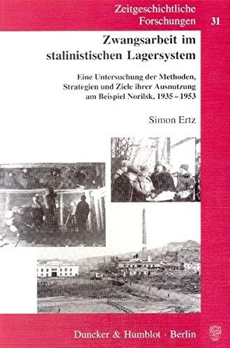 Zwangsarbeit im stalinistischen Lagersystem: Simon Ertz