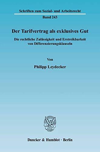 Der Tarifvertrag als exklusives Gut: Philipp Leydecker