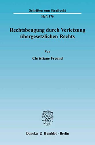 Rechtsbeugung durch Verletzung übergesetzlichen Rechts: Christiane Freund