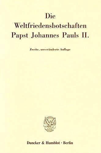 Die Weltfriedensbotschaften Papst Johannes Pauls II: Donato Squicciarini