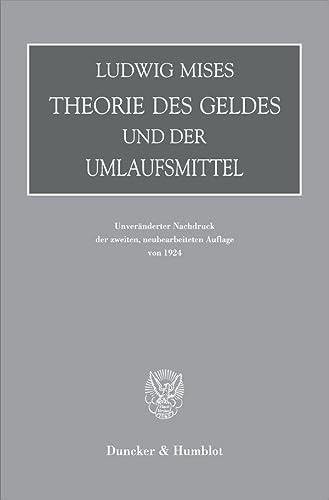 Theorie des Geldes und der Umlaufsmittel: Ludwig von Mises