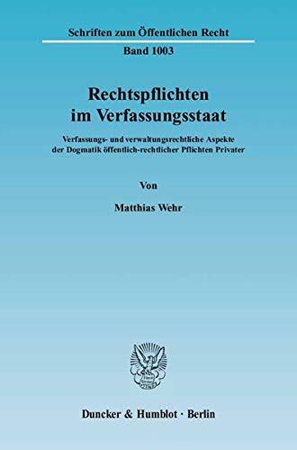 Rechtspflichten im Verfassungsstaat: Matthias Wehr