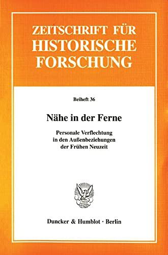 Nähe in der Ferne: Personale Verflechtung in den Außenbeziehungen der Frühen Neuzeit (Paperback)
