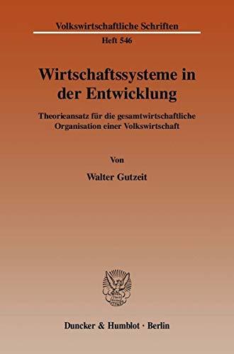 Wirtschaftssysteme in der Entwicklung: Walter Gutzeit