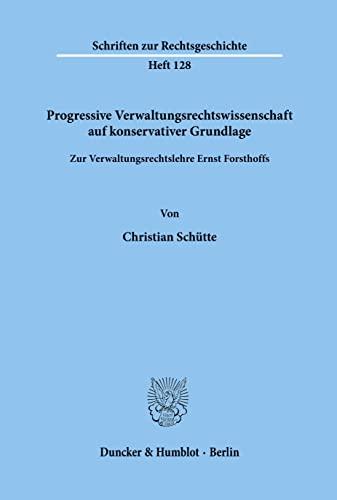 Progressive Verwaltungsrechtswissenschaft auf konservativer Grundlage: Christian Sch�tte