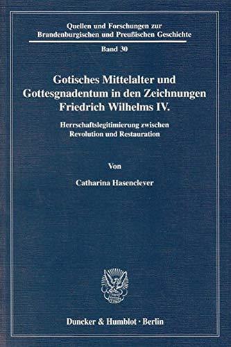 Gotisches Mittelalter und Gottesgnadentum in den Zeichnungen Friedrich Wilhelms IV: Catharina ...