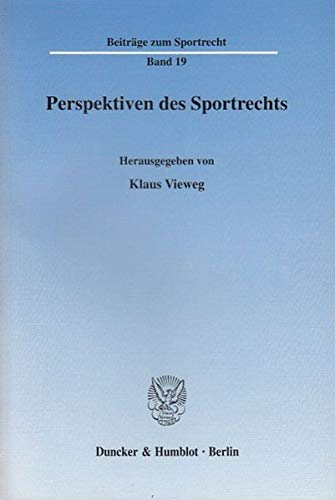 Perspektiven des Sportrechts: Klaus Vieweg