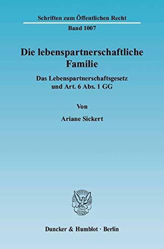 9783428119219: Die lebenspartnerschaftliche Familie: Das Lebenspartnerschaftsgesetz und Art. 6 Abs. 1 GG