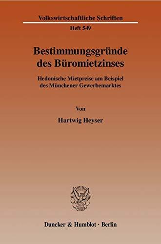 9783428119226: Bestimmungsgr�nde des B�romietzinses: Hedonische Mietpreise am Beispiel des M�nchener Gewerbemarktes