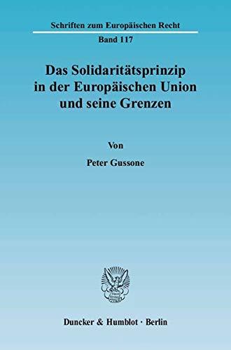 Das Solidaritätsprinzip in der Europäischen Union und seine Grenzen: Peter Gussone