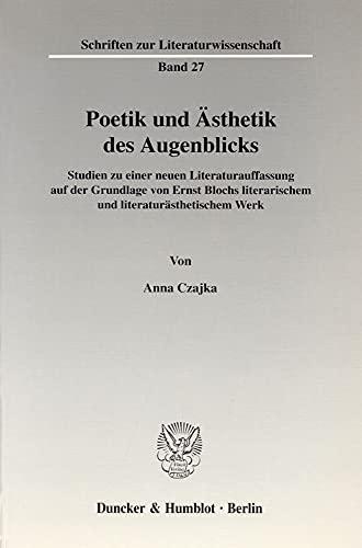 Poetik und Ästhetik des Augenblicks: Anna Czajka