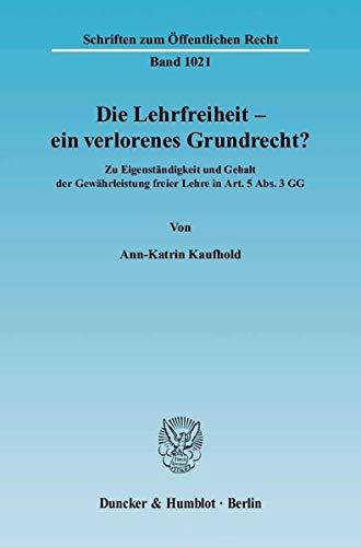 Die Lehrfreiheit - ein verlorenes Grundrecht?: Ann-Katrin Kaufhold