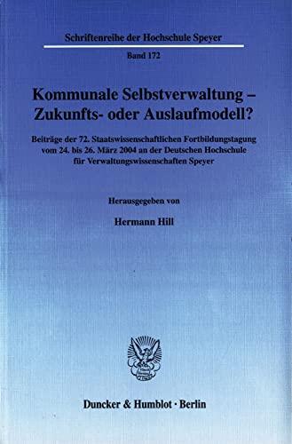 Kommunale Selbstverwaltung - Zukunfts- oder Auslaufmodell?: Hermann Hill