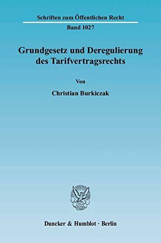9783428119479: Grundgesetz und Deregulierung des Tarifvertragsrechts