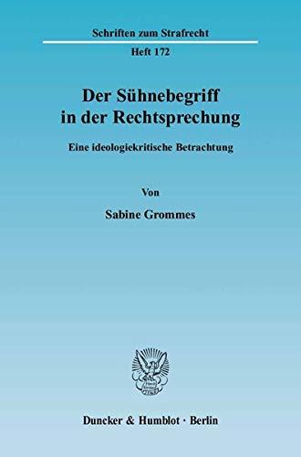 Der Suhnebegriff in der Rechtsprechung: Eine ideologiekritische Betrachtung: Sabine Grommes
