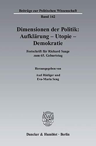 Dimensionen der Politik: Aufklärung - Utopie - Demokratie: Axel R�diger