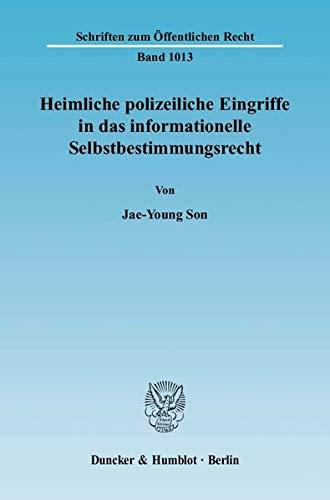 Heimliche polizeiliche Eingriffe in das informationelle Selbstbestimmungsrecht: Jae-Young Son