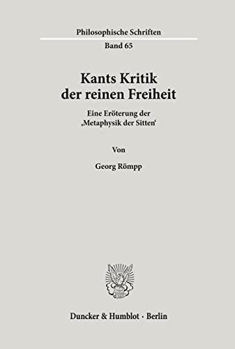 Kants Kritik der reinen Freiheit: Georg R�mpp