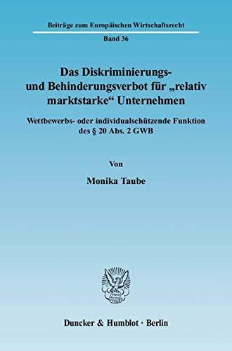 """Das Diskriminierungs- und Behinderungsverbot für """"relativ marktstarke"""" Unternehmen: ..."""