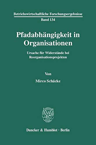 Pfadabhängigkeit in Organisationen (Paperback): Mirco Schäcke