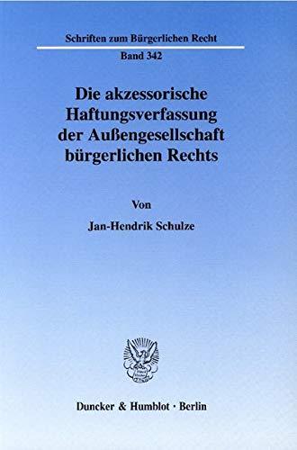 Die akzessorische Haftungsverfassung der Außengesellschaft bürgerlichen Rechts: ...