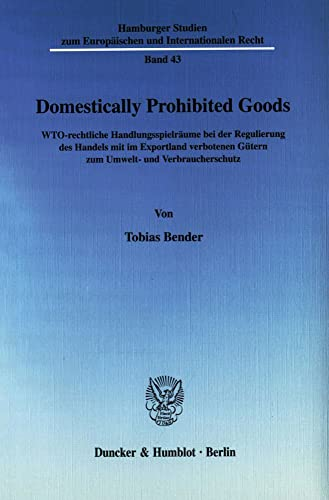 Domestically Prohibited Goods.: Tobias Bender