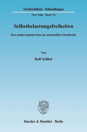 Selbstbelastungsfreiheiten: Ralf Kölbel