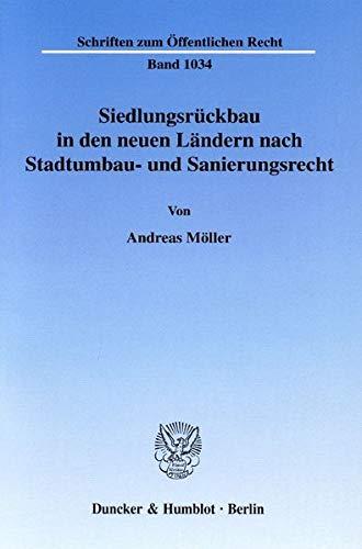 Siedlungsrückbau in den neuen Ländern nach Stadtumbau- und Sanierungsrecht: Andreas ...