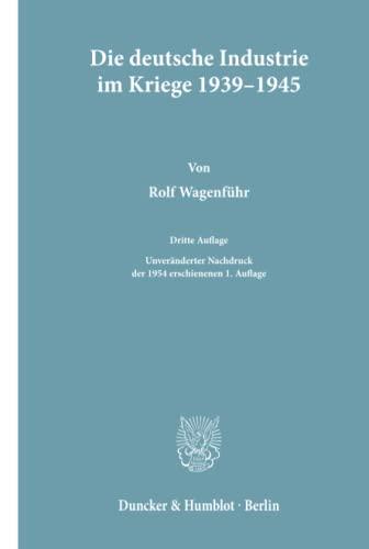 9783428120581: Die deutsche Industrie im Kriege 1939-1945