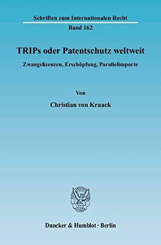 TRIPs oder Patentschutz weltweit: Christian von Kraack