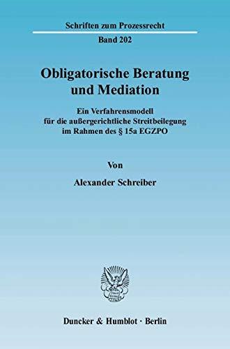 Obligatorische Beratung und Mediation: Ein Verfahrensmodell für die außergerichtliche ...