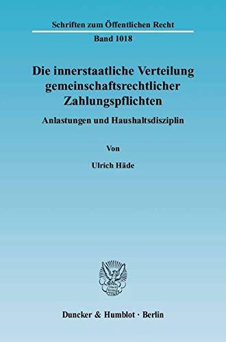 9783428120895: Die innerstaatliche Verteilung gemeinschaftsrechtlicher Zahlungspflichten: Anlastungen und Haushaltsdisziplin