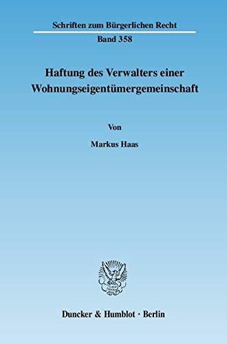 Haftung des Verwalters einer Wohnungseigentümergemeinschaft: Markus Haas