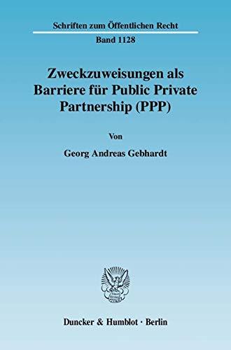 Zweckzuweisungen als Barriere für Public Private Partnership (PPP).