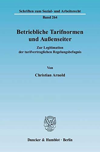 Betriebliche Tarifnormen und Außenseiter: Christian Arnold