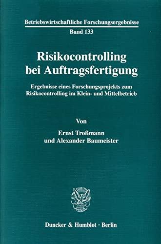 Risikocontrolling bei Auftragsfertigung: Ernst Troßmann