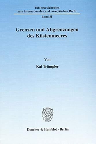Grenzen und Abgrenzungen des Küstenmeeres.: TRÜMPLER, Kai,
