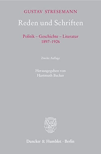 Reden und Schriften. 1897-1926. Politik - Geschichte - Literatur. Mit biographischem Begleitwort von Rochus Freiherrn von Rheinbaben. - Stresemann, Gustav und Hartmuth (Hg.) Becker