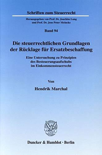 Die steuerrechtlichen Grundlagen der Rücklage für Ersatzbeschaffung: Hendrik Marchal