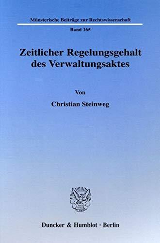 Zeitlicher Regelungsgehalt des Verwaltungsaktes: Christian Steinweg