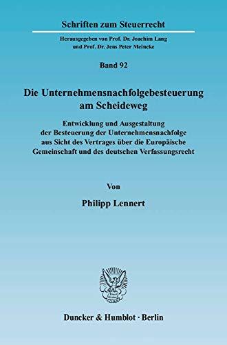 Die Unternehmensnachfolgebesteuerung am Scheideweg: Philipp Lennert