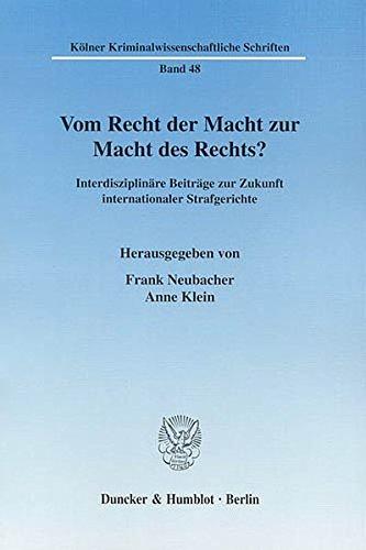 Vom Recht der Macht zur Macht des Rechts?: Frank Neubacher