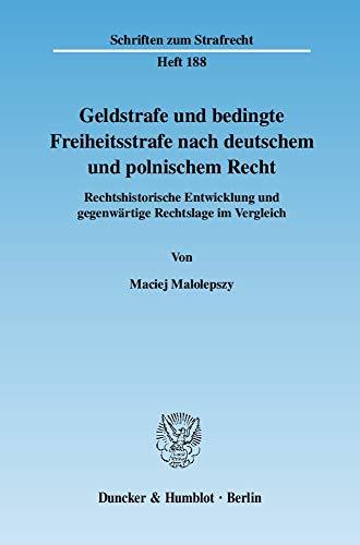 Geldstrafe und bedingte Freiheitsstrafe nach deutschem und polnischem Recht.: Maciej Malolepszy