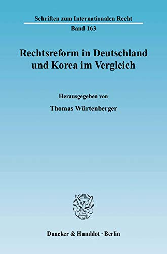Rechtsreform in Deutschland und Korea im Vergleich.: Thomas Würtenberger