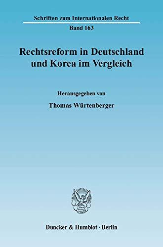 Rechtsreform in Deutschland und Korea im Vergleich.: Thomas W�rtenberger