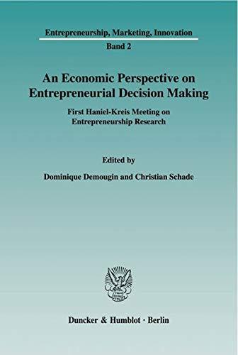 An Economic Perspective on Entrepreneurial Decision Making: Dominique Demougin