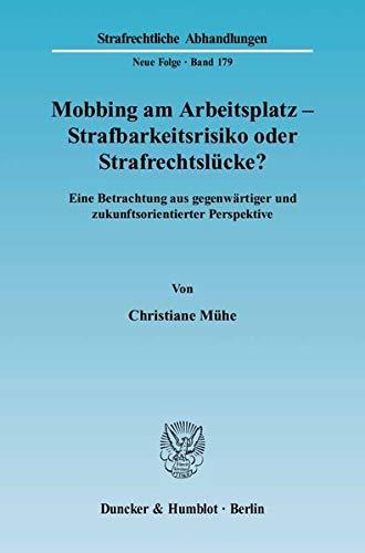 9783428122080: Mobbing am Arbeitsplatz - Strafbarkeitsrisiko oder Strafrechtsl�cke?: Eine Betrachtung aus gegenw�rtiger und zukunftsorientierter Perspektive