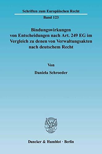 Bindungswirkungen von Entscheidungen nach Art. 249 EG im Vergleich zu denen von Verwaltungsakten ...