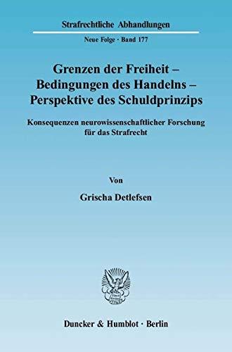 9783428122127: Grenzen der Freiheit - Bedingungen des Handelns - Perspektiven des Schuldprinzips